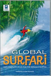 Global Surfari The Complete Atlas For The Serious Surfer Chris Tola 2008 PB Book