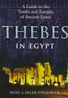 Thebes in Egypt: A Guide to the Tombs and Temples of Ancient Luxor by Nigel Strudwick, Helen M. Strudwick (Paperback, 1999)