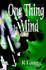 One Thing in Mind 9780595301997 by R. Lang Book