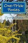 One-Trick Ponies by Terra Dime (Paperback / softback, 2009)
