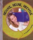 Reduce, Reuse, Recycle by Elizabeth Thomas (Hardback, 2011)