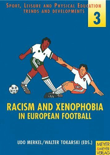 Racism and Xenophobia in European Football (SLPE-Edition) by Tokarski Paperback