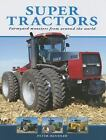 Super Tractors : Farmyard Monsters from Around the World by Peter Henshaw (2006, Hardcover)