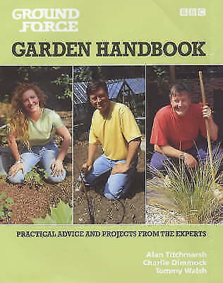"""1 of 1 - """"AS NEW"""" """"Ground Force"""" Garden Handbook, Dimmock, Charlie, Walsh, Tommy, Titchma"""
