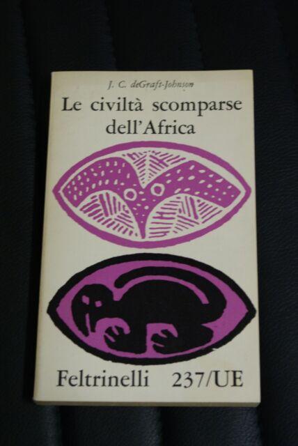 Le civiltà scomparse dell'Africa - J.C. de Graft - Johnson - Ed. Feltrinelli