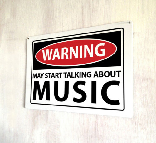 Warning May start talking about Music Funny quote sign A4 metal plaque