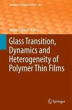 Advances in Polymer Science: Glass Transition, Dynamics and Heterogeneity of...