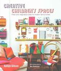 Creative Children's Spaces: Fresh and Imaginative Ideas for Modern Family Homes by Ashlyn Gibson (Hardback, 2015)