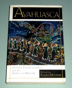 AYAHUASCA-CONSCIOUSNESS-PSYCHEDELIC-EXPERIENCES-AMAZON-SHAMAN-Metzner-McKenna