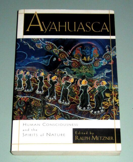 AYAHUASCA CONSCIOUSNESS PSYCHEDELIC EXPERIENCES AMAZON SHAMAN Metzner McKenna