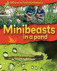 Minibeasts in a Pond by Sarah Ridley (Hardback, 2008)