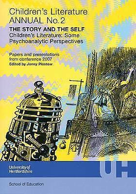 The Story and the Self Childrens Literature: Some Psychoanalytic Perspectives (C