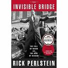 The Invisible Bridge: The Fall of Nixon and the Rise of Reagan by Rick Perlstein (Paperback, 2015)