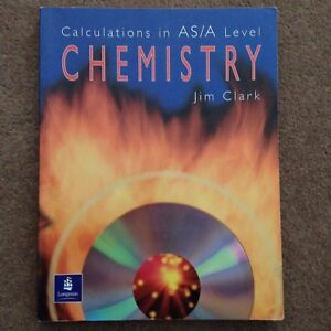 Details about Chemistry Calculations Book AS / A Level JIM CLARK