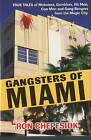 Gangsters of Miami: True Tales of Mobsters, Gamblers, Hit Men, Con Men and Gang Bangers from the Magic City by Ronald Chepesiuk (Hardback, 2010)