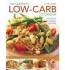 Complete Low-Carb Cookbook: Lose Weight the Smart Way with 150 Healthy, Tasty Recipes - Every Dish Shown Step by Step by Elaine Gardner (Paperback, 2008)