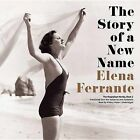 The Story of a New Name by Elena Ferrante (CD-Audio, 2015)