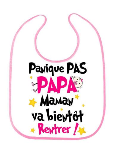 Bavoir bébé Humour Panique pas papa....maman va bientôt rentrer
