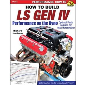 Build-LS-Gen-IV-Performance-on-the-Dyno-Max-Horsepower-Parts-Combos-Manual-SA395