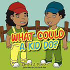 What Could a Kid Do? by Sandra J Parsons (Paperback / softback, 2011)