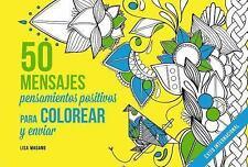 50 Mensajes. Pensamientos Positivos para Colorear by Lisa Magano (2016,...