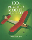 CO2 Powered Model Aircraft by Tony Brookes (Paperback, 1998)