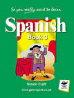 So You Really Want to Learn Spanish: Book 3 by Simon Craft (Paperback, 2005)