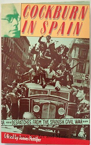 Cockburn in Spain: Despatches from the Spanish ... by Cockburn, Claude Paperback