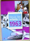 Anniversaire nous les enfants de 1963 de la naissance à l'âge adulte /T27