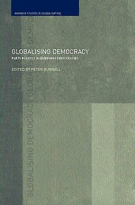 Globalising Democracy: Party Politics in Emerging Democracies (Routledge Studie