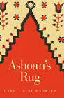 Ashoan's Rug by Carrie Jane Knowles (Paperback, 2013)
