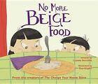 No More Beige Food by Leanne Shirtliffe (Hardback, 2016)