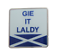 /'Gie It Laldy/' Scots Slang Saltire Pin Badge
