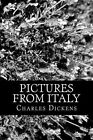 Pictures from Italy by Charles Dickens (Paperback / softback, 2012)