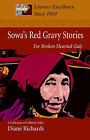 Sowa's Red Gravy Stories: For Broken Hearted Gals by Diane Richards (Paperback / softback, 2006)