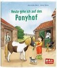 MAXI Heute gehe ich auf den Ponyhof von Henriette Wich (2015, Taschenbuch)