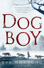 Dog Boy by Eva Hornung (Paperback, 2010)