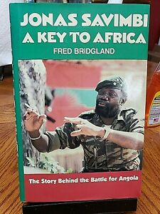JONAS SAVIMBI behind the BAttle for Angola FRED BRIDGLAND hcdj 1987 1st Am ed