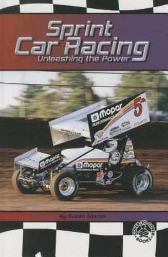 Cover-To-Cover Books: Sprint Car Racing : Unleashing the Pow