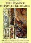 The Handbook of Painted Decoration: The Tools, Materials, and Step-by-Step Techniques of Trompe L'Oeil Painting by Yannick Guegan, Roger Le Puil (Hardback, 1996)