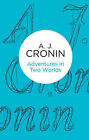 Adventures in Two Worlds by A. J. Cronin (Paperback, 2013)