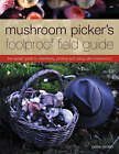 Mushroom Picker's Foolproof Field Guide: The Expert Guide to Identifying, Picking and Using Wild Mushrooms by Peter Jordan (Paperback, 2004)