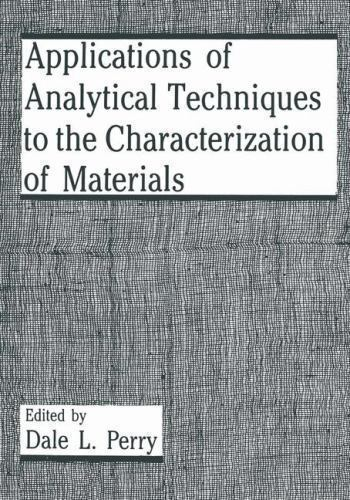 Applications of Analytical Techniques to the Characterization of Materials by...