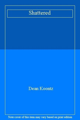 Shattered,Dean Koontz