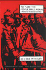 To Make the People Smile Again: A Memoir of the Spanish Civil War by George M. Wheeler (Paperback, 2003)