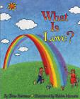 What is Love? by Etan Buritzer, Etan Boritzer (Hardback, 1996)