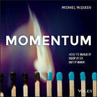 Momentum: How to Build it, Keep it or Get it Back Epdf by Michael McQueen (Paperback, 2016)