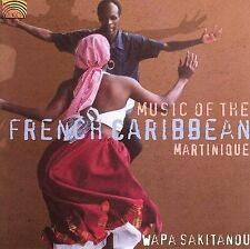 WAPA SAKITANOU - MUSIC OF THE FRENCH CARIBBEAN: MARTINIQUE * (NEW CD)