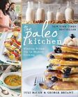 The Paleo Kitchen: Finding Primal Joy in Modern Cooking by Juli Bauer, George Bryant (Paperback, 2014)