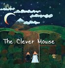 The Clever Mouse by Anahita Teymorian (Hardback, 2015)